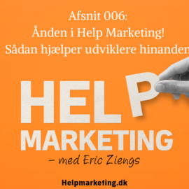 HM006: Kernen i Help Marketing podcast
