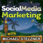 Social Media Marketing podcast with Michael Stelzner