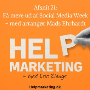 Help Marketing Mads Ehrhardt Social media week