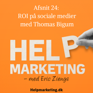 Help Marketing ROI på sociale medier med thomas bigum