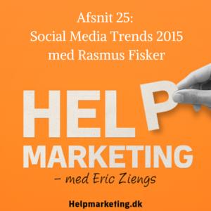 Help Marketing Rasmus Fisker social media trends 2015