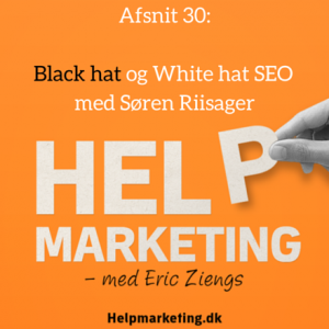 Help Marketing Black Hat SEO White Hat SEO Søren Riisager