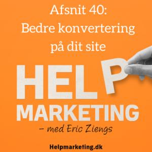 Bedre konvertering på dit site Help Marketing Hans Kristian Bjerregaard