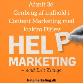 HM036: Genbrug af indhold i Content Marketing med Joakim Ditlev
