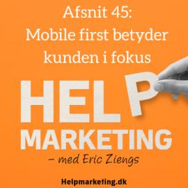 HM045: Mobile first betyder kunden i fokus