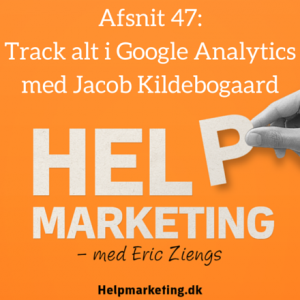 Help Marketing google analytics med jacob kildebogaard track