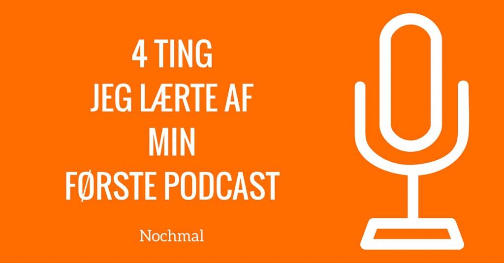4 ting jeg lærte af min første podcast