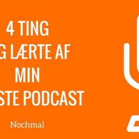 4 ting jeg lærte om podcasting af min første podcast
