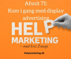 help marketing display advertising kamilla glenstrup