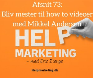 Help Marketing how to videoer mikkel andersen