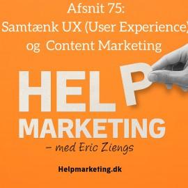 HM075: Samtænk UX og Content Marketing for bedre konverteringer (og meget mere)