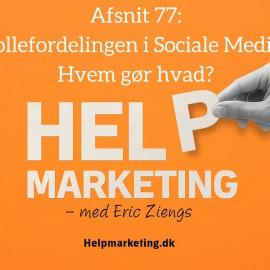 HM077: Hvem gør hvad? Rollefordeling i Sociale Medier