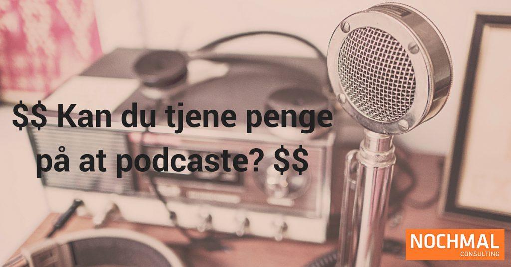 kan du tjene penge på at podcaste?
