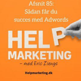 HM85: Sådan får du succes med Adwords