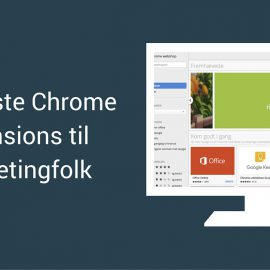 De bedste Chrome extensions for marketingfolk
