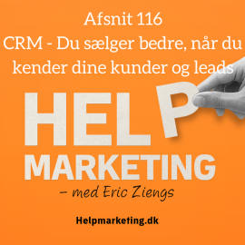 HM116: CRM – Du sælger bedre, når du kender dine kunder og leads