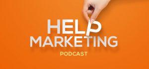 HELP MARKETING Podcast