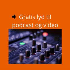 Gratis lyd til podcast og video lincensfri