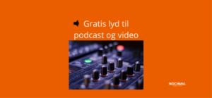 Gratis lyd til podcast og video lincensfri